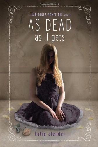 As Dead as it Gets (Bad Girls Don't Die, Band 3)