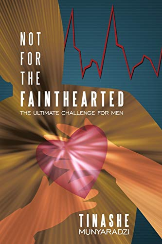Not For The Fainthearted: The Ultimate Challenge For Men