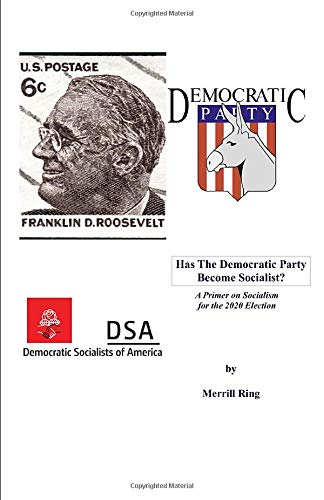 HAS THE DEMOCRATIC PARTY BECOME SOCIALIST?: A Primer on Socialism for the 2020 Election