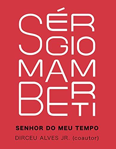 Sérgio Mamberti. Senhor do Meu Tempo.