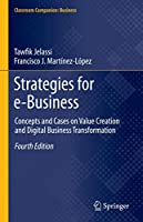 Strategies for e-Business: Concepts and Cases on Value Creation and Digital Business Transformation (Classroom Companion: Business)
