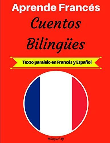 Aprende Francés: Cuentos Bilingües (Texto paralelo en Francés y Español)