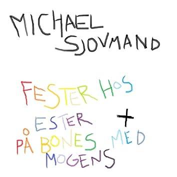 Fester Hos Ester + På Bones Med Mogens
