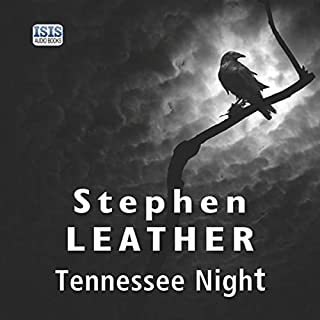 Tennessee Night                   By:                                                                                                                                 Stephen Leather                               Narrated by:                                                                                                                                 Paul Thornley                      Length: 10 hrs and 25 mins     106 ratings     Overall 4.6