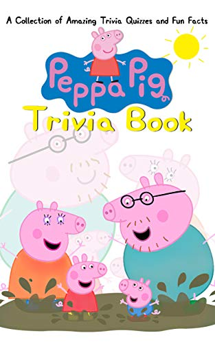 Quizzes Fun Facts Peppa Trivia Book: Stuff You Should Know Pig Quiz Fun (English Edition)
