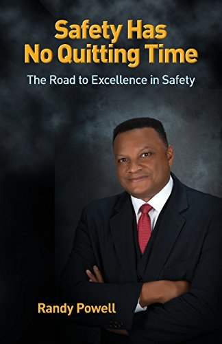 Safety Has No Quitting Time by Randy Powell (2014-02-10)