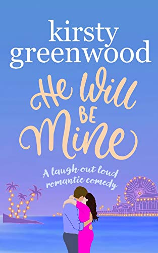 He Will Be Mine: The brand new laugh out loud page turner