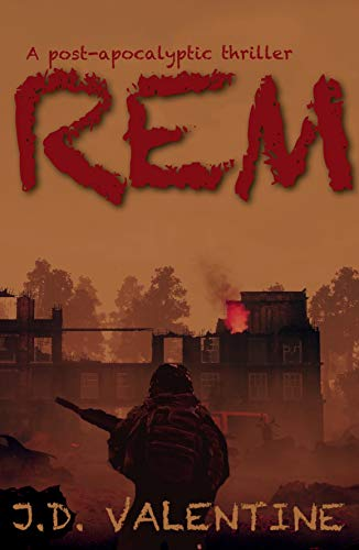 REM: A Post-Apocalyptic Thriller by [J.D. Valentine]