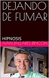 DEJANDO DE FUMAR: HIPNOSIS