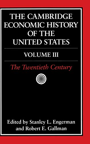 Compare Textbook Prices for The Cambridge Economic History of the United States, Vol. 3: The Twentieth Century Volume 3 First Edition Edition ISBN 9780521553087 by Engerman, Stanley L.,Gallman, Robert E.