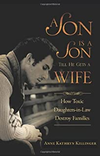 A Son Is a Son Till He Gets a Wife: How Toxic Daughters-in-Law Destroy Families