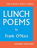 Lunch Poems: 50th Anniversary Edition (City Lights Pocket Poets Series (19))