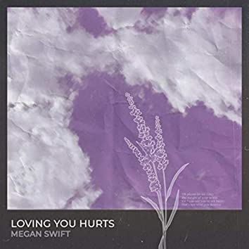 Loving You Hurts