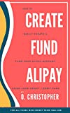 HOW TO CREATE AND FUND ALIPAY ACCOUNT WITH YOUR CREDIT OR DEBIT CARD : FOR THOSE WHO SHOP IN CHINESE WEBSITES LIKE 1688.COM AND OTHERS (English Edition)