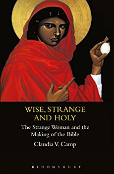 Paperback Wise, Strange and Holy : The Strange Women and the Making of the Bible Book