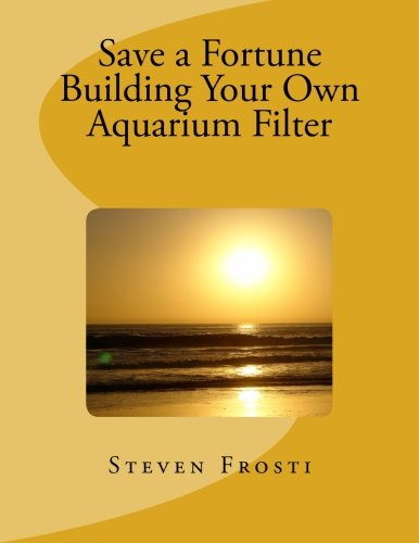 Save a Fortune Building Your Own Aquarium Filter