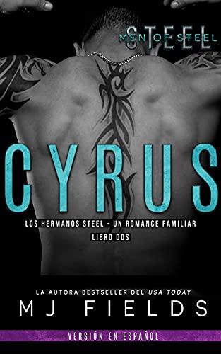 Cyrus: Los hermanos Steel de MJ Fields