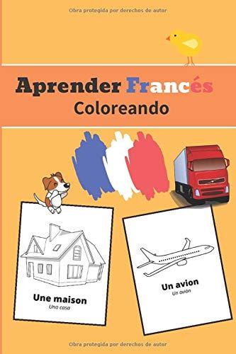 Aprender Francés Coloreando: Libro para colorear   Actividades para niños de 4 a 8 años   40 imágenes   Regalo para todos