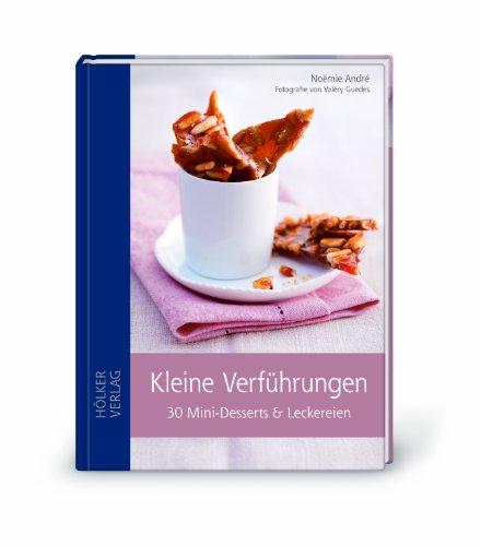 Kleine Verführungen (Geschenkset): 30 Mini-Desserts & Leckereien