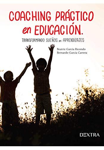COACHING PRÁCTICO EN EDUCACIÓN: TRANSFORMANDO SUEÑOS EN APRENDIZAJES