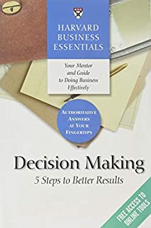 Harvard Business Essentials, Decision Making: 5 Steps to Better Results by Harvard Business Review