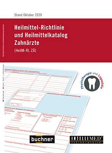 Heilmittelkatalog 2020 - Heilmittel der vertragszahnärztlichen Versorgung: Auf Basis der geltenden Heilmittelrichtlinie Zahnärzte: Auf Basis der ... vom Oktober. 2020 gültig ab 01.01.2021