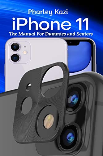 iPhone 11: The Manual For Dummies and Seniors