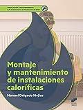 Montaje y mantenimiento de instalaciones caloríficas: 20 (Instalación y Mantenimiento)