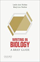 Writing in Biology: A Brief Guide (Short Guides to Writing in the Disciplines)
