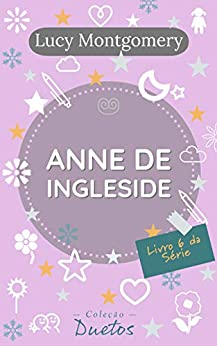 Anne de Ingleside (Coleção Duetos): Livro 6 da Série Anne de Green Gables por [Lucy Montgomery]