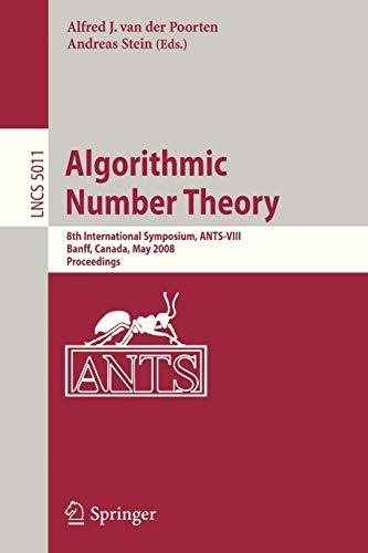 Algorithmic Number Theory: 8th International Symposium, Ants-VIII Banff, Canada, May 17-22, 2008 Proceedings