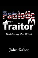The Patriotic Traitor: Hidden by the Wind