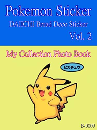 【Pokemon StickerVol. 2】: Daiichi Bread Deco Sticker My collection Photo Book (English Edition): Daiichi Bread Deco Sticker My collection Photo Book (English Edition) (Pokemon Sticker Vol. 2】)