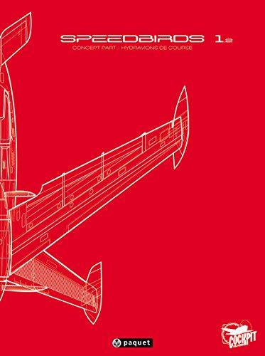 Speedbirds : Tome 2, Concept part, hydravions de course