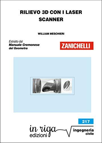 Rilievo 3D con i laser scanner: Coedizione Zanichelli - in riga (Ingegneria Vol. 5)