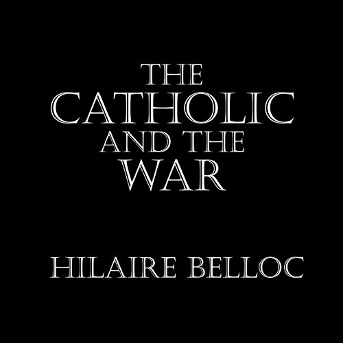 The Catholic and the War audiobook cover art