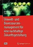 Umwelt- und Bioressourcenmanagement für eine nachhaltige Zukunftsgestaltung - Erwin Schmid