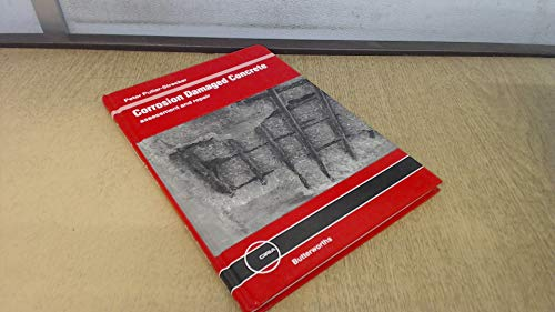 Corrosion Damaged Concrete: Assessment and Repair: Co published with CIRIA