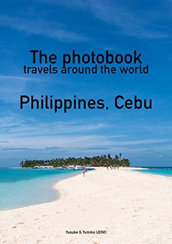 The photobook travels around the world: Philippines, Cebu (English Edition)