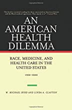 An American Health Dilemma: Race, Medicine, and Health Care in the United States, 1900-2000 (Volume 2)