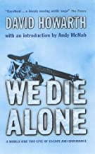We Die Alone : A World War Two Epic of Escape and Endurance