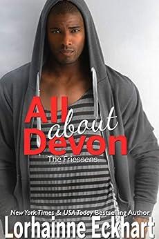 All About Devon (The Friessens Book 29) by [Lorhainne Eckhart]
