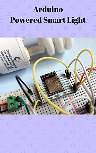 Arduino Powered Smart Light (English Edition)