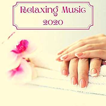 Relaxing Music 2020: Sleep, Spa, Meditation, Sit Back, Nature Sounds to Listen and Relax