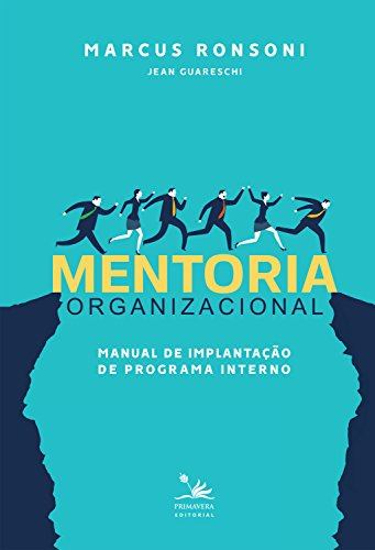 Mentoria organizacional: Manual de implantação de programa interno