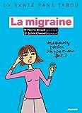 La migraine (La santé sans tabou)
