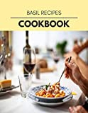 Basil Recipes Cookbook: Two Weekly Meal Plans, Quick and Easy Recipes to Stay Healthy and Lose Weight