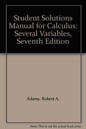 Student Solutions Manual for Calculus: Several Variables, Seventh Edition