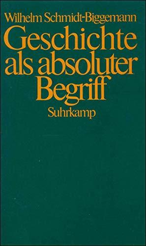 Geschichte als absoluter Begriff: Der Lauf der neueren deutschen Philosophie