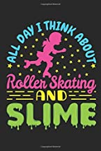 All Day I Think About Roller Skating and Slime: Roller Skating Journal, Blank Paperback Notebook for Roller Skater to Write In, Roller Skating Gift